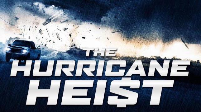Buried in Netflix: Hurricane Heist (2018)