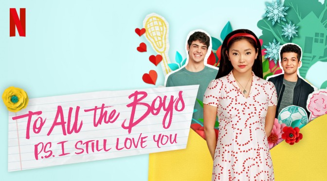 Yes, I cried! | To All the Boys: P.S. I Still Love You (Netflix)