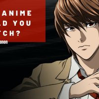 List | What Anime Should You Watch? - Part 1